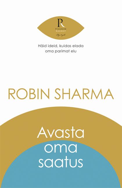 RAAMATUSOOVITUS! Robin Sharma: Avasta oma saatus
