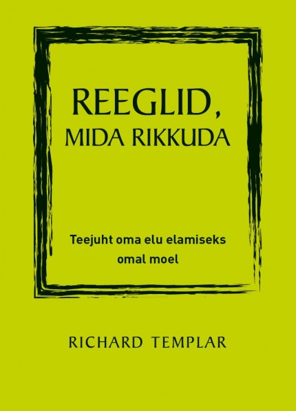 RAAMATUSOOVITUS! Richard Templar: Reeglid, mida rikkuda