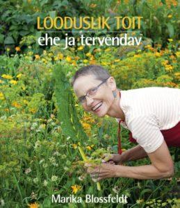 Kuidas hästi süüa Marika Blossfeldti Looduslik toit annab näpunäiteid