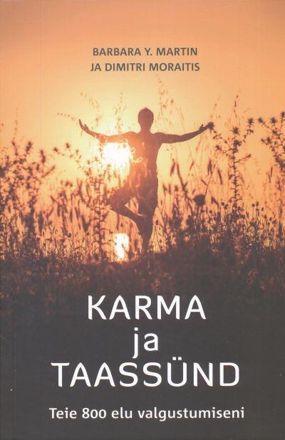 """KARMAST JA TAASSÜNNIST! Raamat """"Karma ja taassünd"""" on praktiline käsiraamat karmatsükli kohta"""