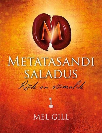 """ET ELURASKUSTEGA PAREMINI TOIME TULLA! Raamat """"Metatasandi saladus"""" avab saladuste saladuse"""