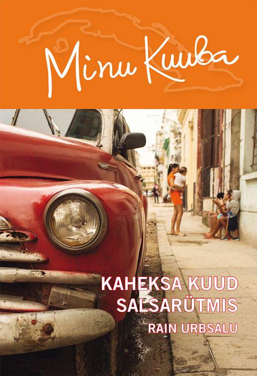 """Laupäeval toimub Kuuba reisihommik ja raamatu """"Minu Kuuba"""" esmaesitlus"""
